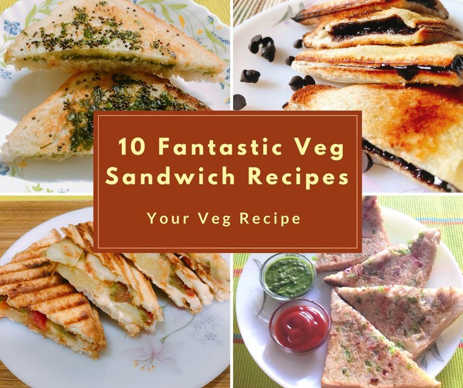10 fantastic Veg Sandwich Recipes for breakfast or snacks | Your Veg Recipe