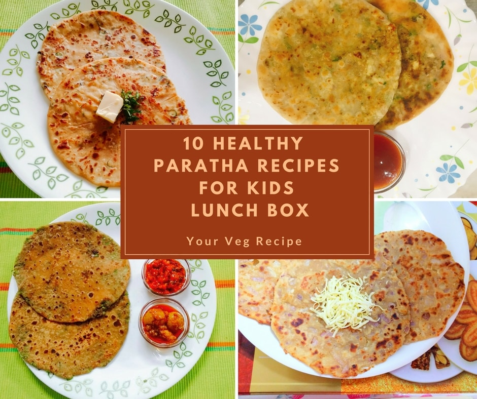 10 Healthy Paratha Recipes for Kids Lunch Box | Your Veg Recipe