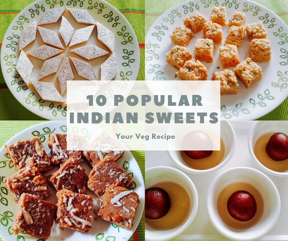 10+popular+Indian+Sweets+you+must+try+right+now+|+Your+Veg+Recipe