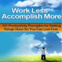 Work Less, Accomplish More book app Personal Development, Productivity, Lifestyle