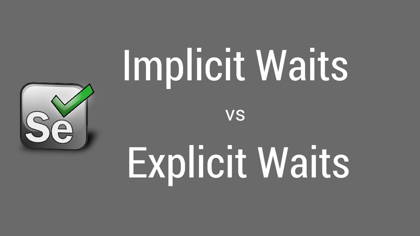 Selenium: Implicit vs Explicit Waits