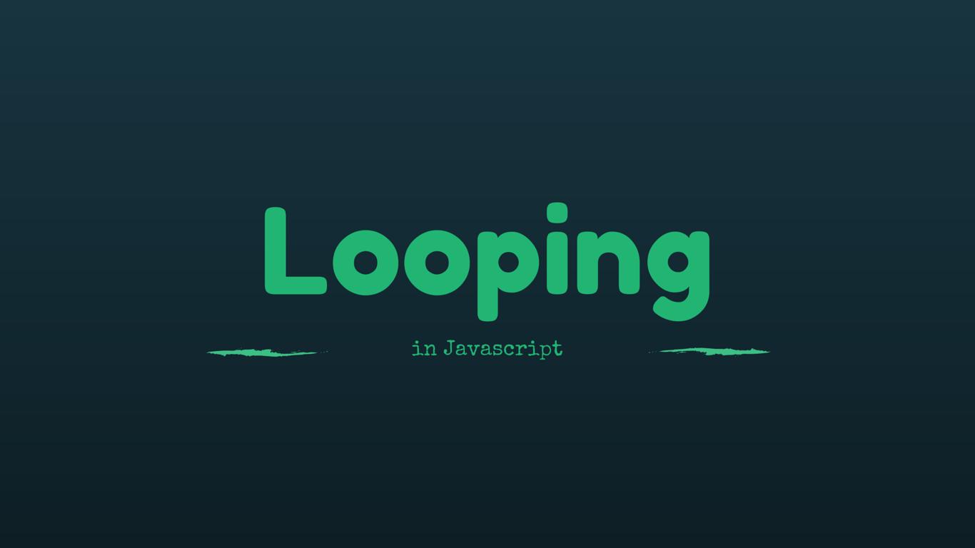 Looping in JavaScript