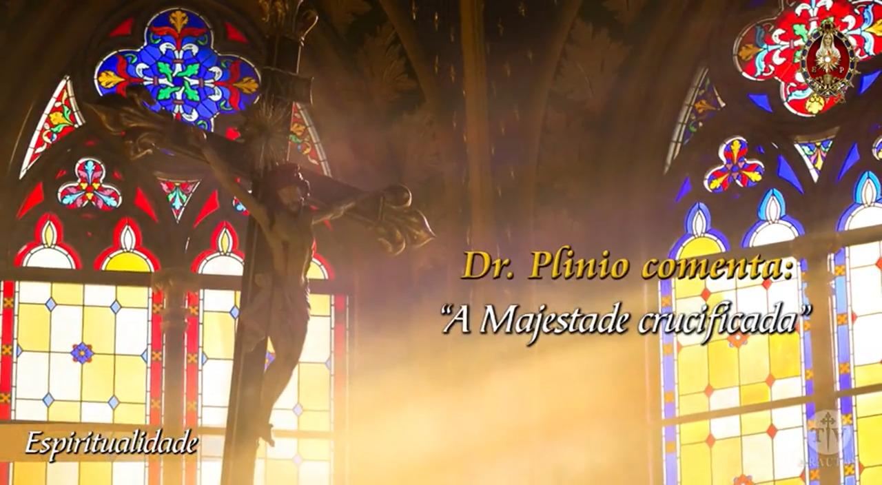 Medite com Dr. Plinio nesta Sexta-feira Santa