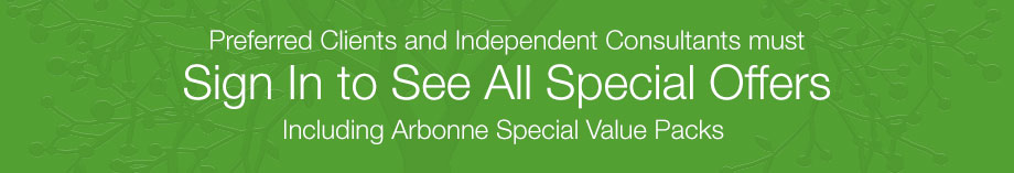Preferred Clients & Independent Consultants must Sign in to see all special offers.