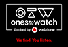 Vodafone - Ones to Watch