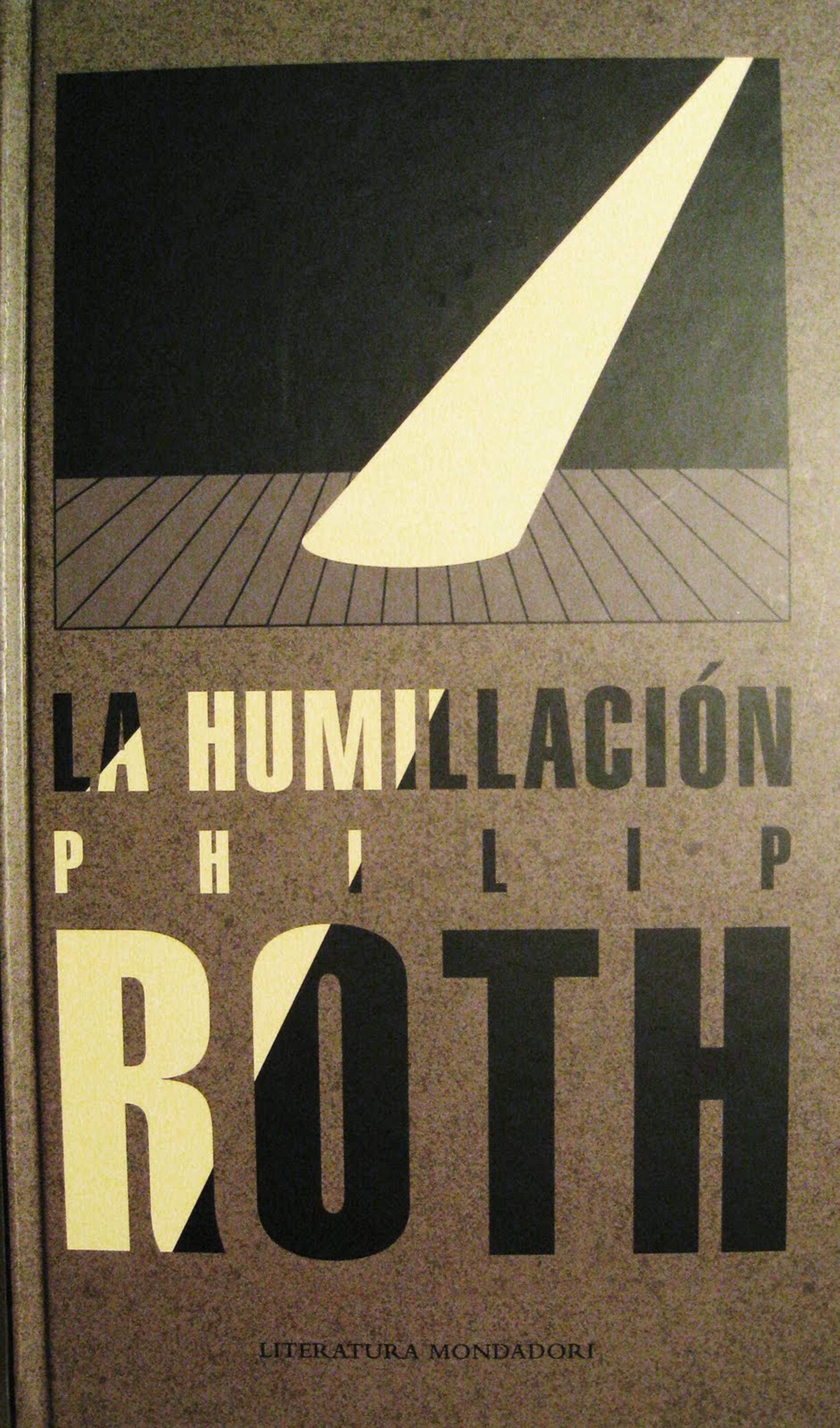 """""""La humillación"""", una de las últimas novelas de Roth, publicada en 2009"""