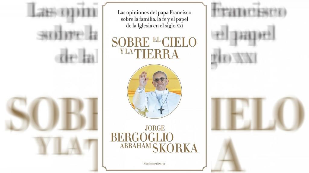 El libro que reproduce los diálogos entre Skorka y Bergoglio