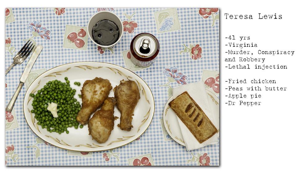 Teresa Lewis: 41 años, Virginia; homicidio, conspiración y robo; inyección letal. Pidió: pollo frito, arvejas y manteca, torta de manzana, Dr. Pepper (No Seconds – Henry Hargreaves)