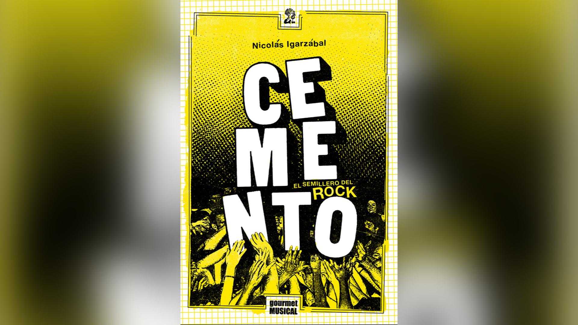 """""""Cemento, el semillero del rock"""" de Nicolás Igarzábal"""