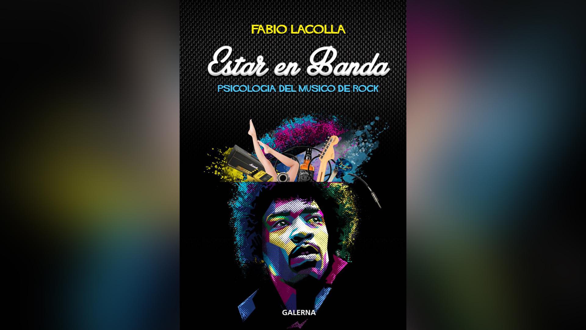 """""""Estar en banda, psicología del músico de rock"""" de Fabio Lacolla"""