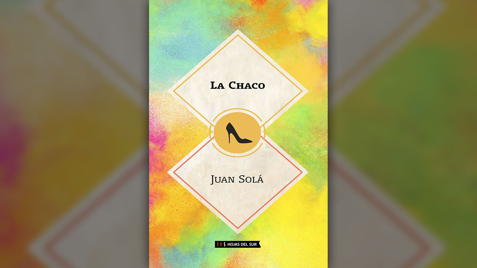 """""""La Chaco"""", una novela para romper los prejuicios"""