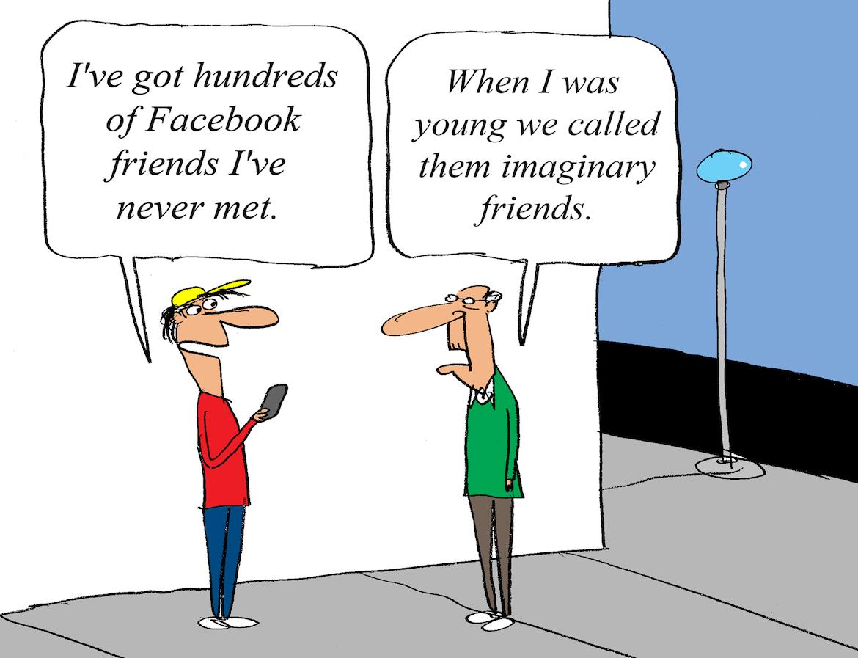 """""""Tengo cientos de amigos en Facebook que nunca conocí"""". """"Cuándo yo era joven los llamábamos amigos imaginarios"""""""