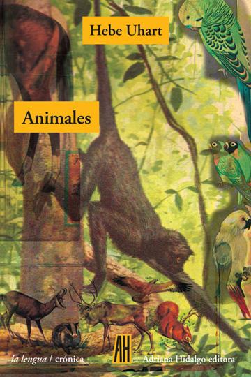 """""""Animales"""", el nuevo libro de Hebe Uhart"""