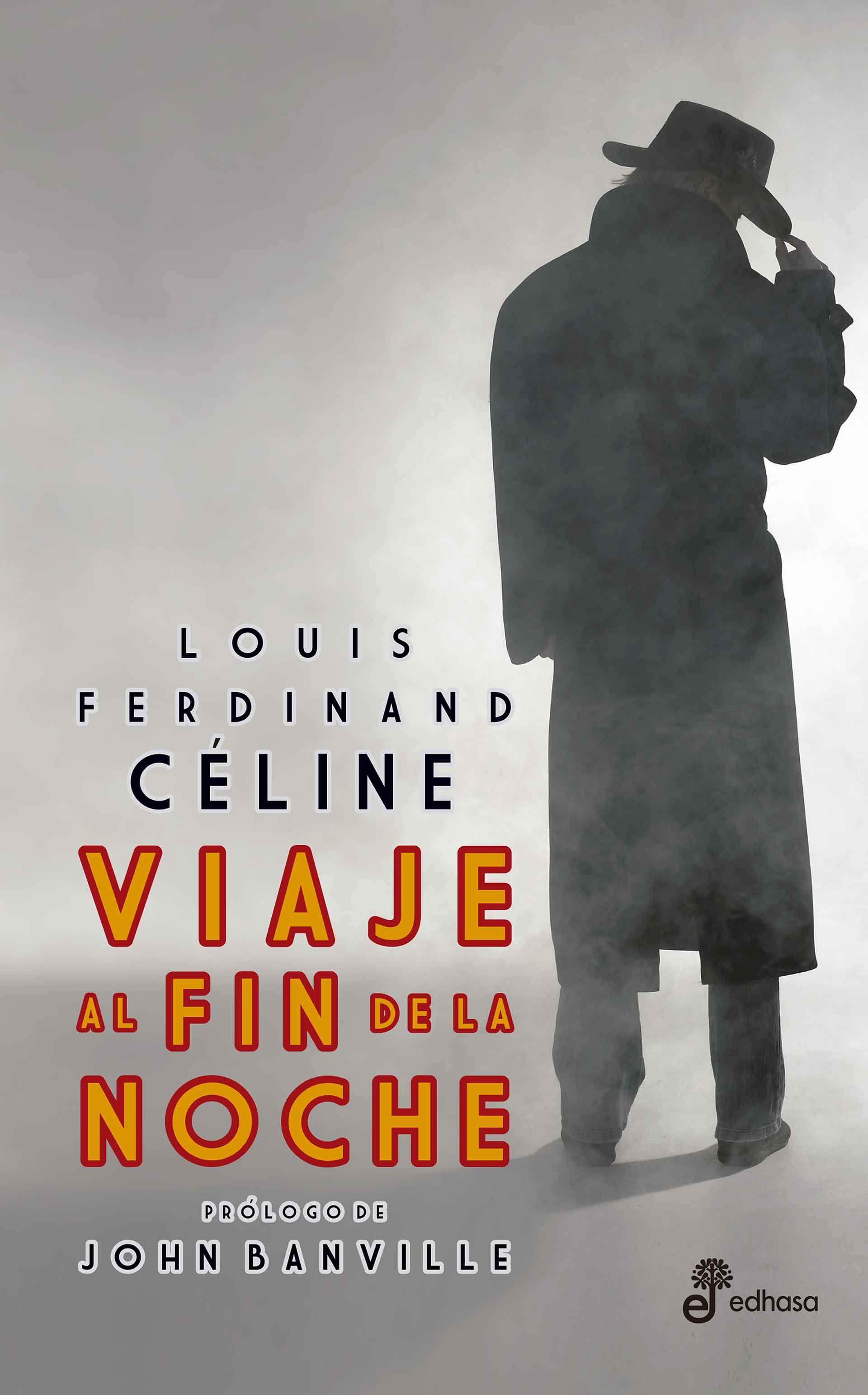 """Edición en español de la gran obra de Celine, """"Viaje al fin de la noche"""" (Edhasa)"""