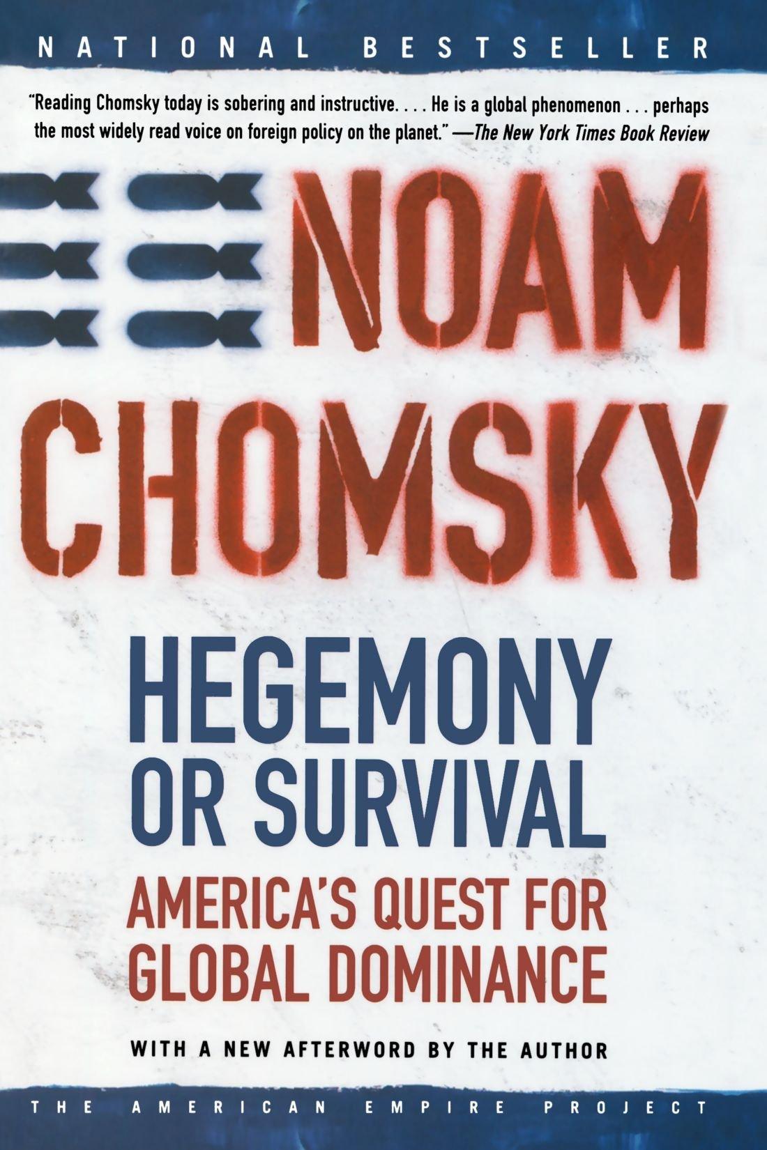"""""""Hegemonía o supervivencia: la búsqueda estadounidense del dominio global"""", un clásico del intelectual crítico estadounidense Noam Chomsky"""