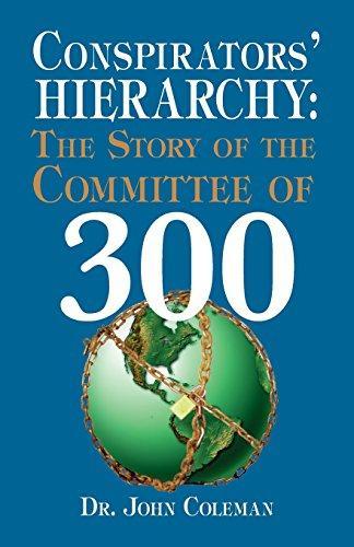 """""""La jerarquía de los conspiradores: el comité de las 300"""", el libro de John Coleman sobre una élite d 300 familias que dominan al mundo"""
