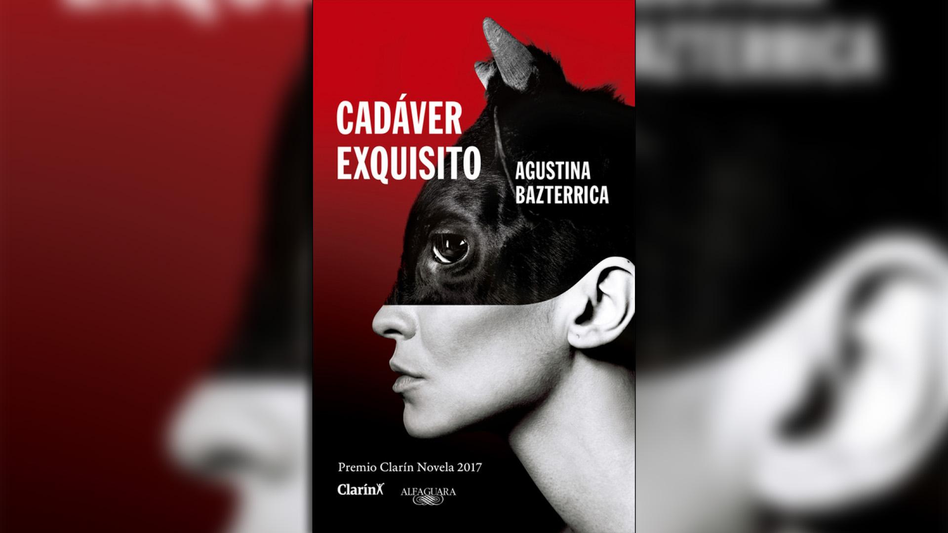 """""""Cadáver exquisito"""" de Agustina Bazterrica"""