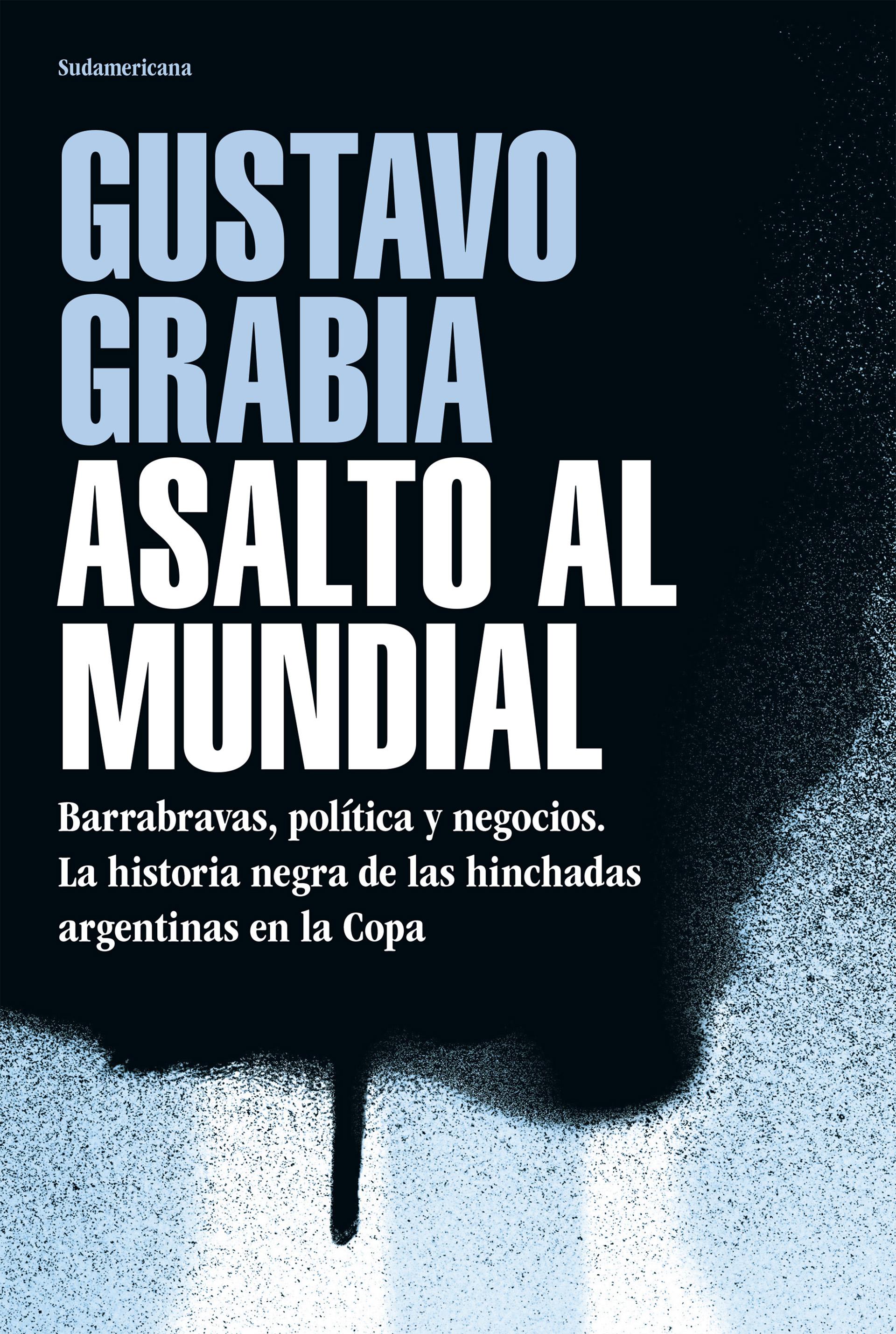 Portada de Asalto al mundial, el nuevo libro de Gustavo Grabia