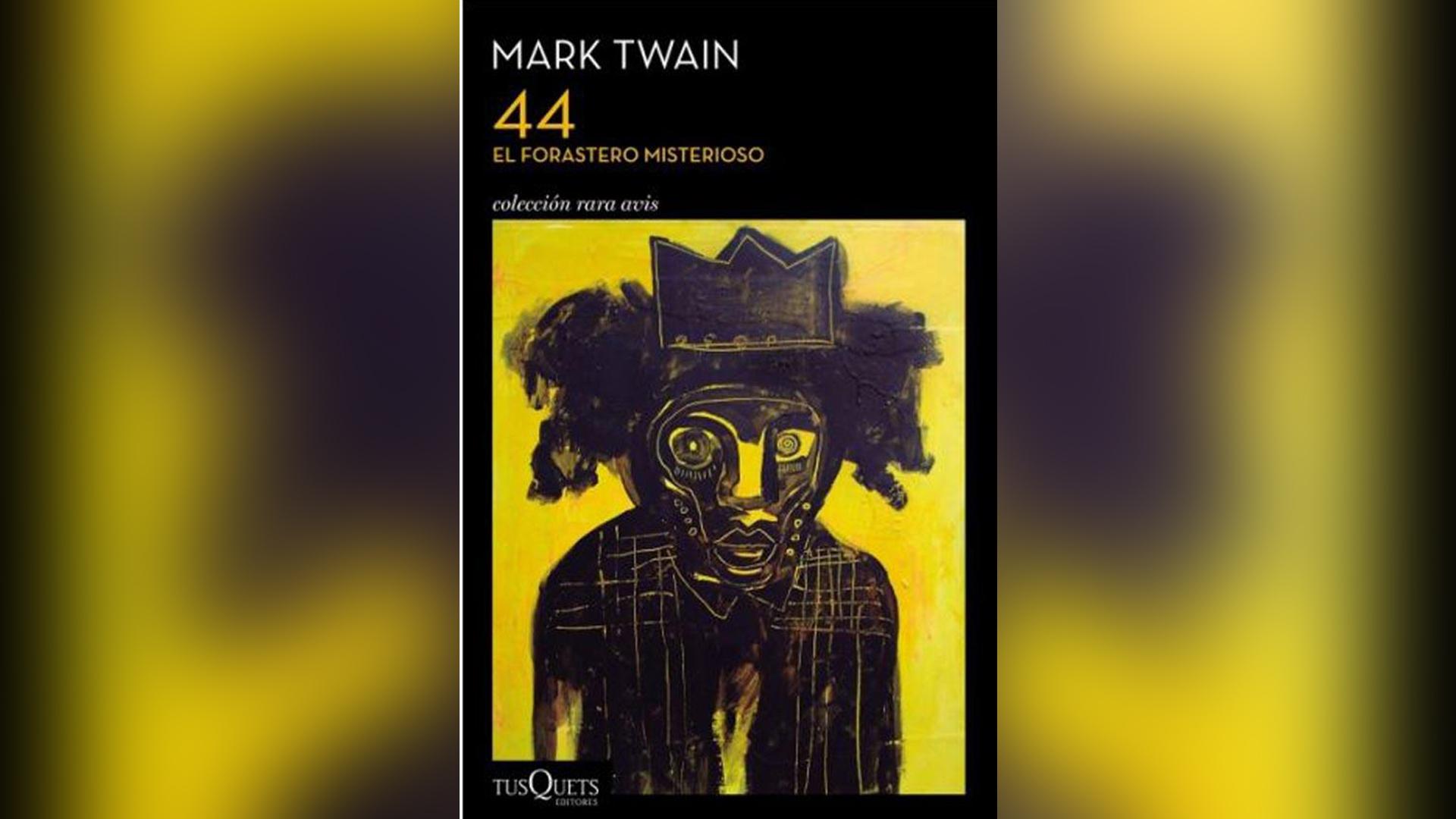 """""""44"""", el verdadero libro póstumo de Mark Twain, recientemente publicado"""