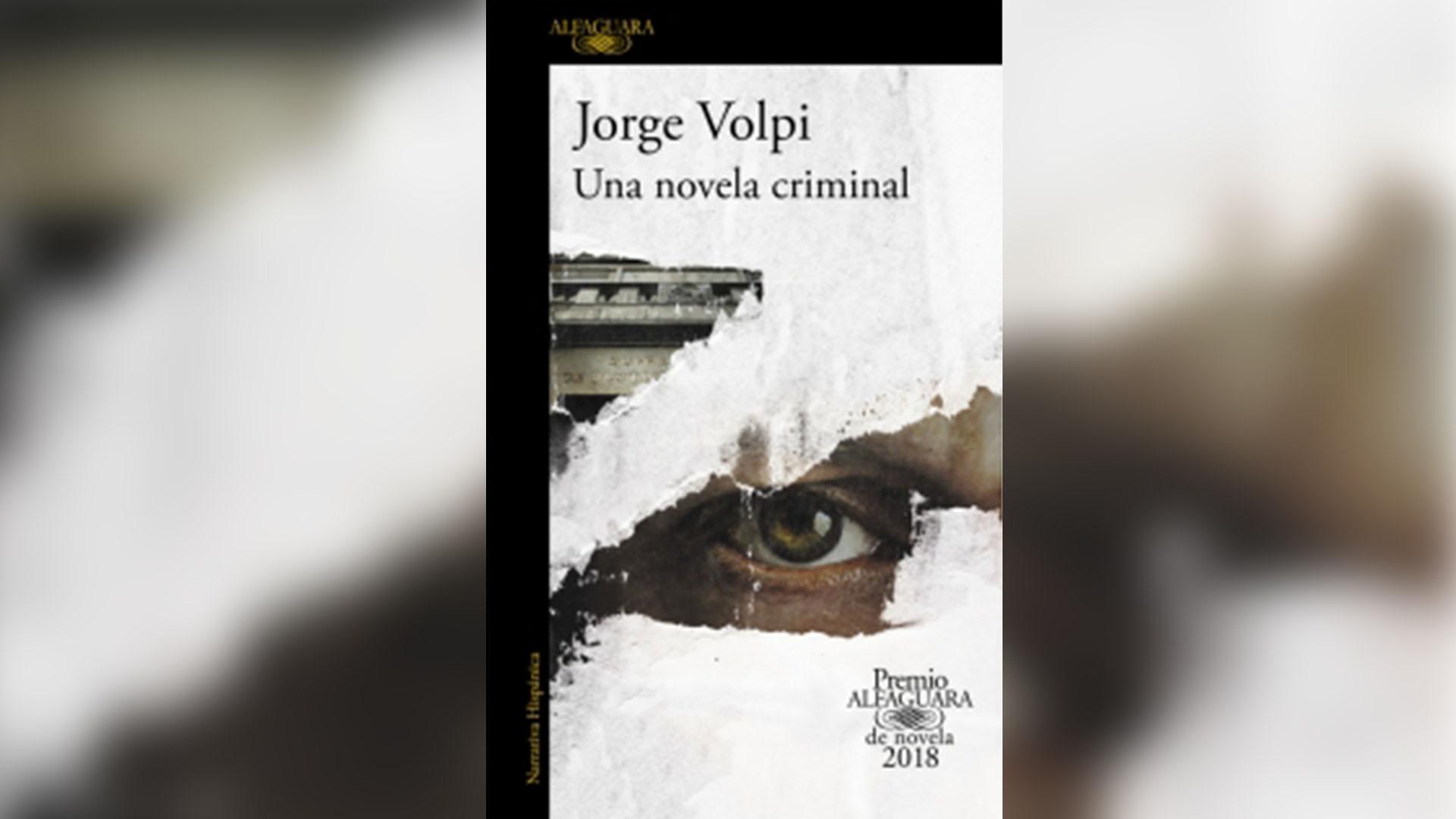 """Portada de """"Una novela criminal"""", de Jorge Volpi (Alfaguara)"""