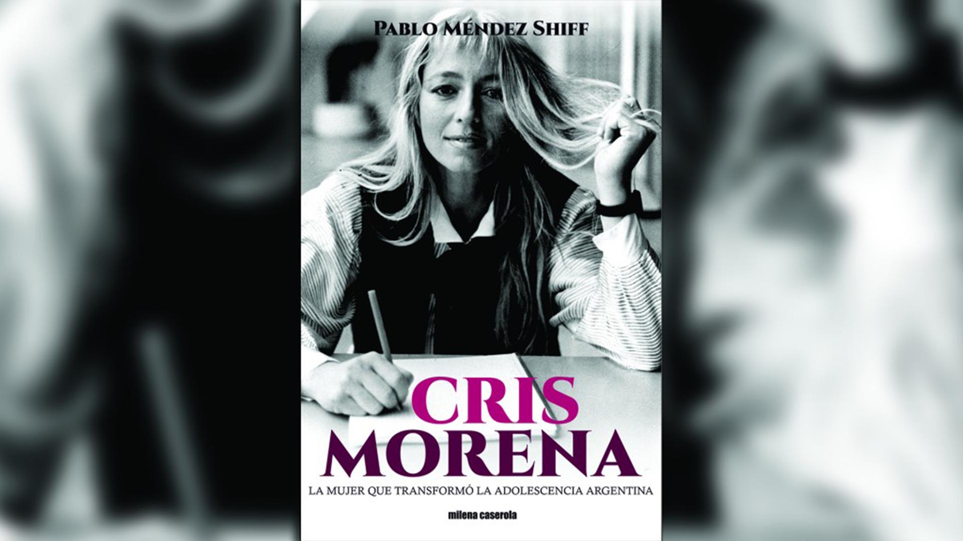 """""""Cris Morena. La mujer que transformó la adolescencia argentina"""" (Milena Caserola), de Pablo Méndez Shiff"""