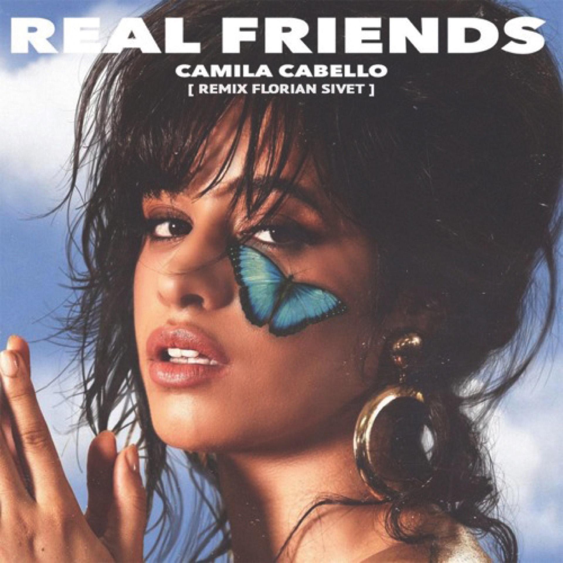 REAL FRIENDS; CAMILA CABELLO