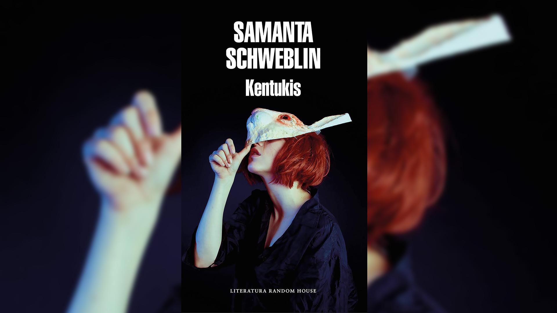"""""""Kentukis"""" (Random House), de Samanta Schweblin"""