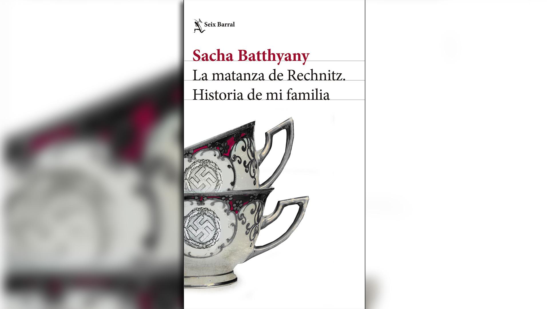 La matanza de Rechnitz, Sacha Batthyany, Seix Barral