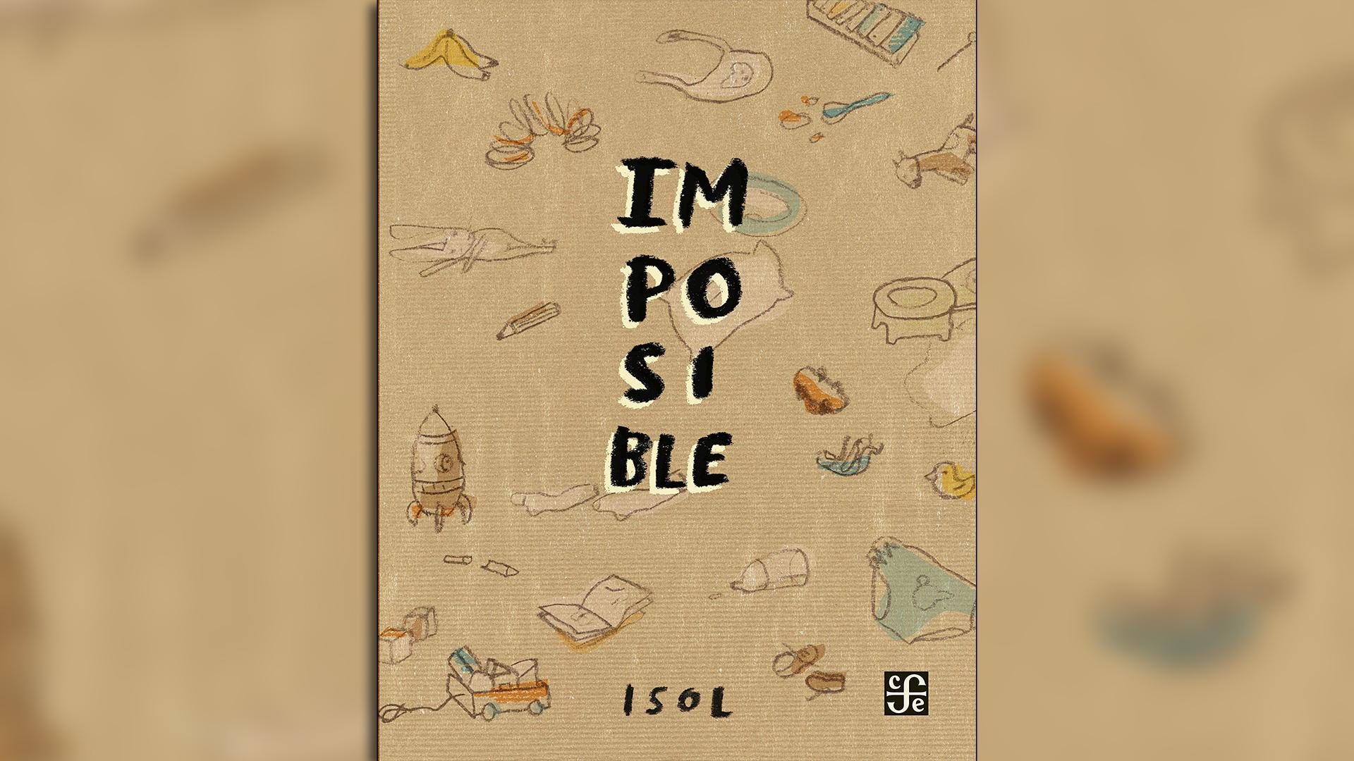 """""""Imposible"""" (Fondo de la Cultura Económica), de Isol"""