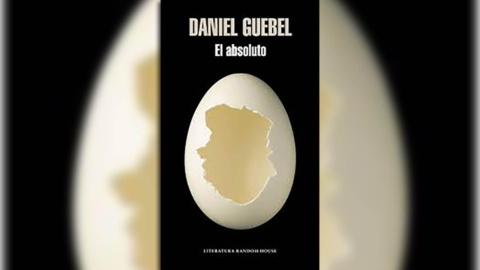 """""""El Absoluto"""" (Penguim Random House), de Daniel Guebel"""