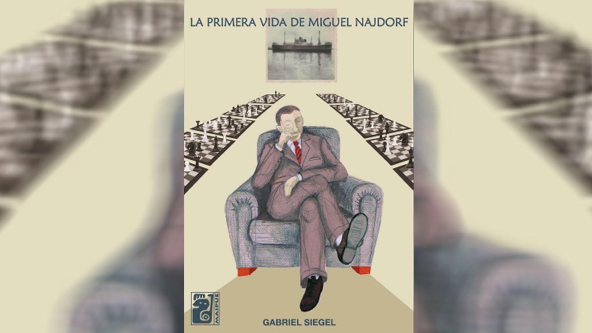 """""""La primera vida de Miguel Najdorf"""", de Gabriel Siegel"""