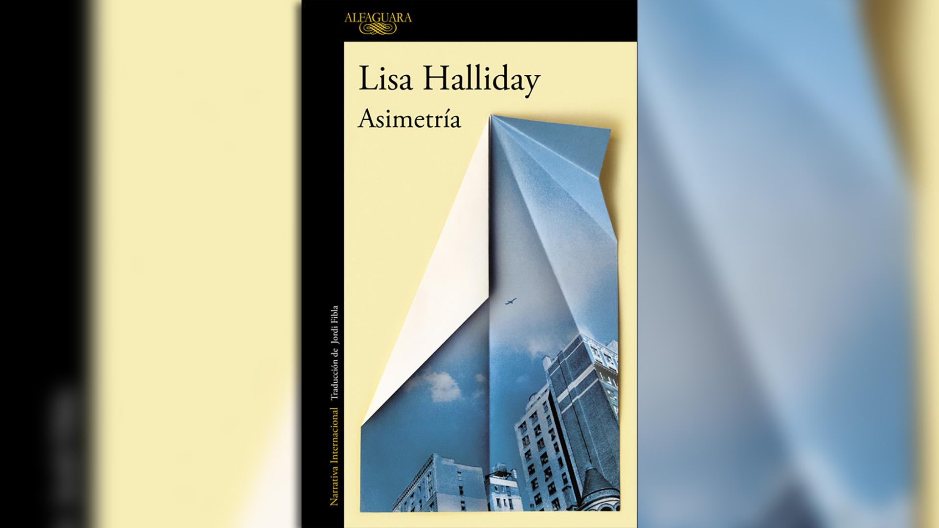 """""""Asimetría"""" (Alfaguara), de Lisa Halliday"""
