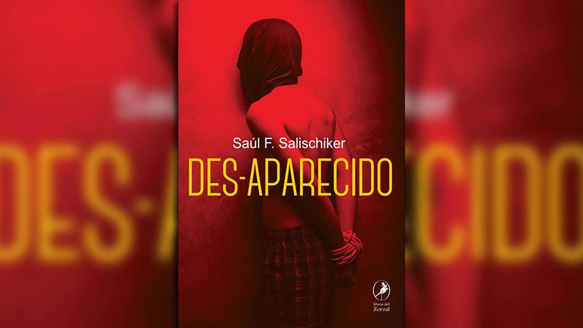 """Des-Aparecido"" (Libros del Zorzal), de Saúl F. Salishiker"