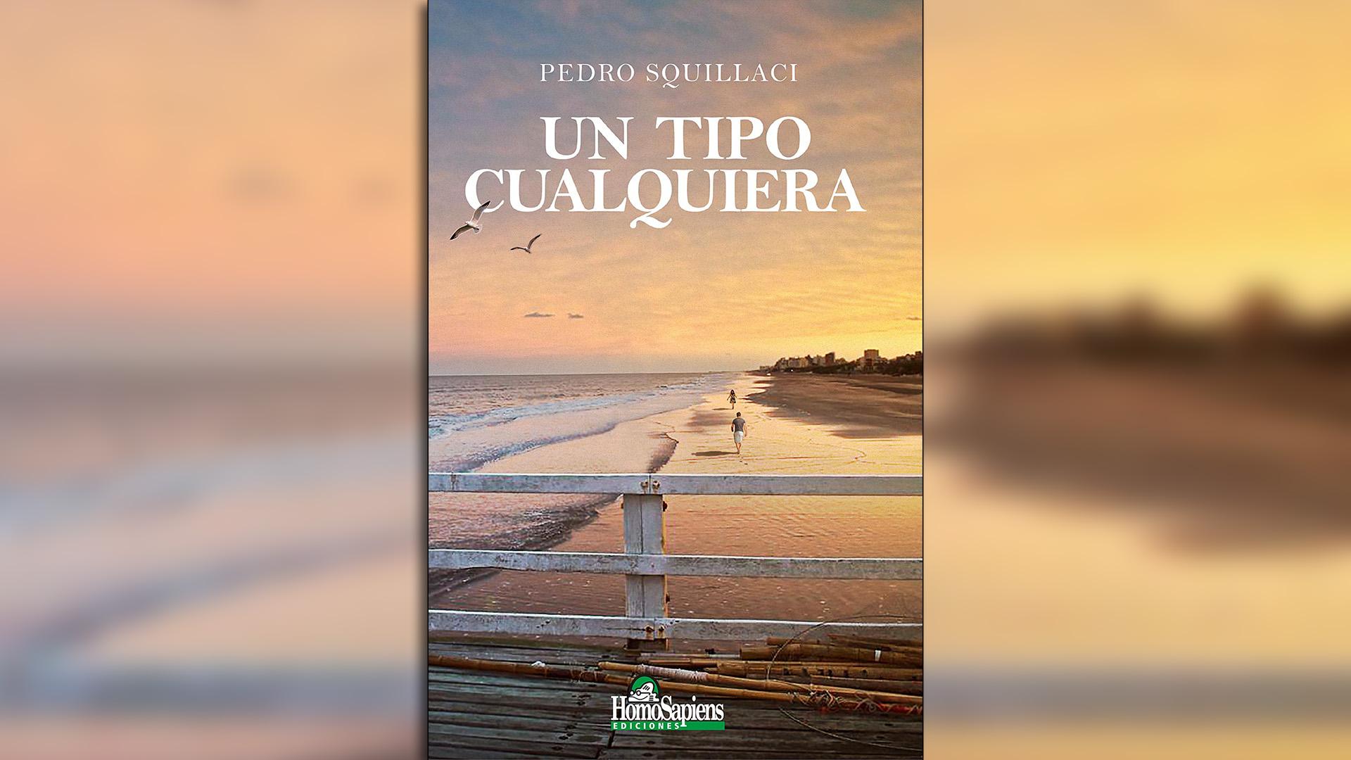 """""""Un tipo cualquiera"""" de Pedro Squillaci"""