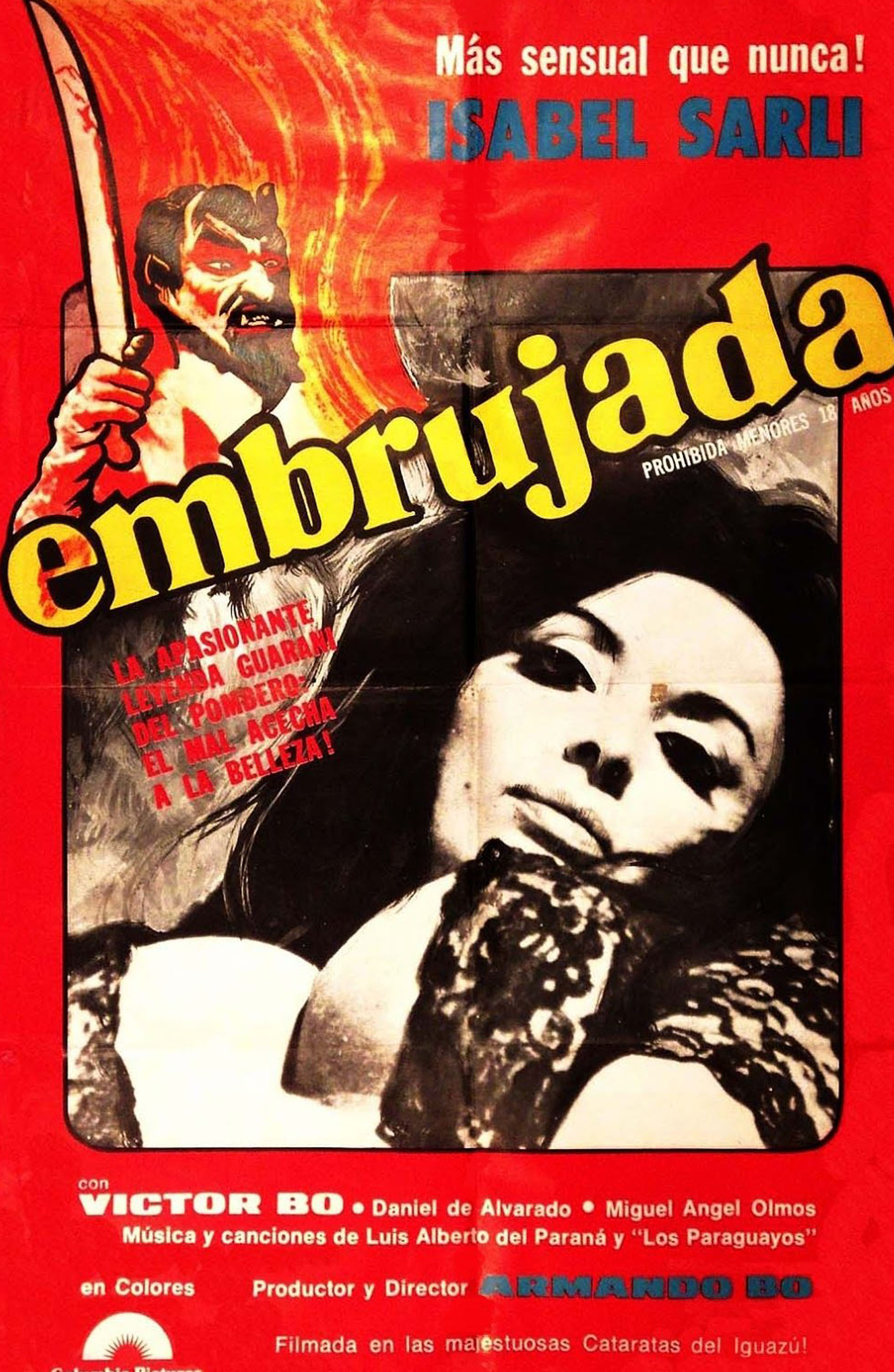 Embrujada se produjo en 1969 pero se estrenó recién en 1976. A diferencia de las anteriores, esta no la protagonizó Armando Bó