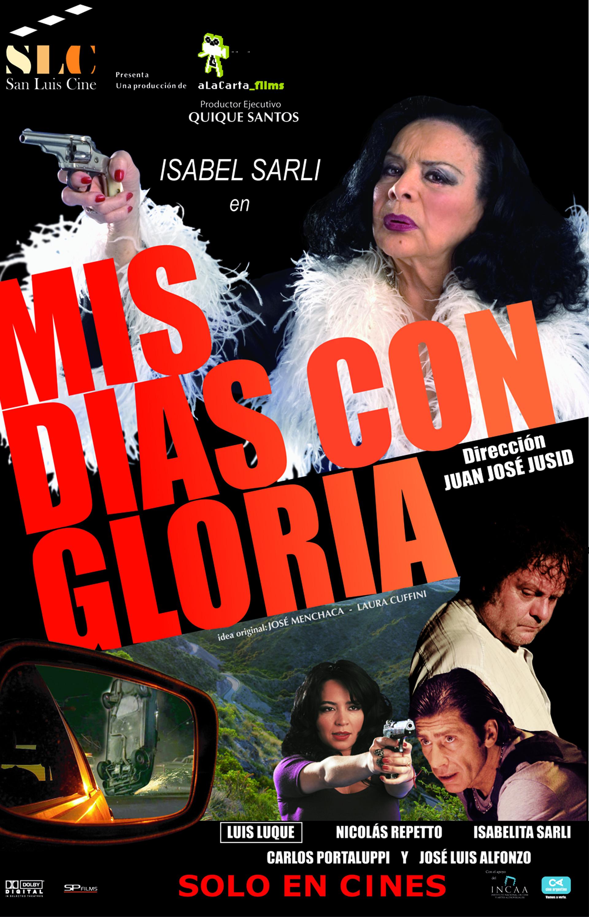 Mis días con gloria fue su anteúltima película. Se estrenó en el 2010 con dirección de Juan José Jusid. En el filme, cumplió su sueño de actuar con su hija Isabelita