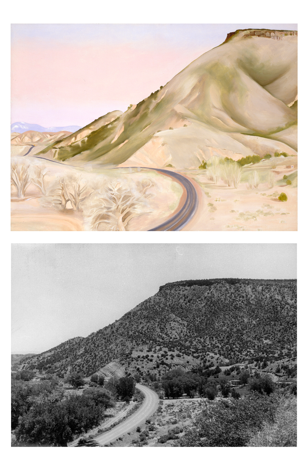 ABOVE: Georgia O'Keeffe. Mesa and Road East II, 1952. Oil on canvas, 26 x 36 1/8 in. Georgia O'Keeffe Museum. Gift of The Georgia O'Keeffe Foundation. BELOW: Georgia O'Keeffe. Untitled (Road from Abiquiu), ca. 1964. Black and white photograph. Gift of The Georgia O'Keeffe Foundation.