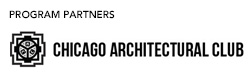 Program Partner: Chicago Architectural Club