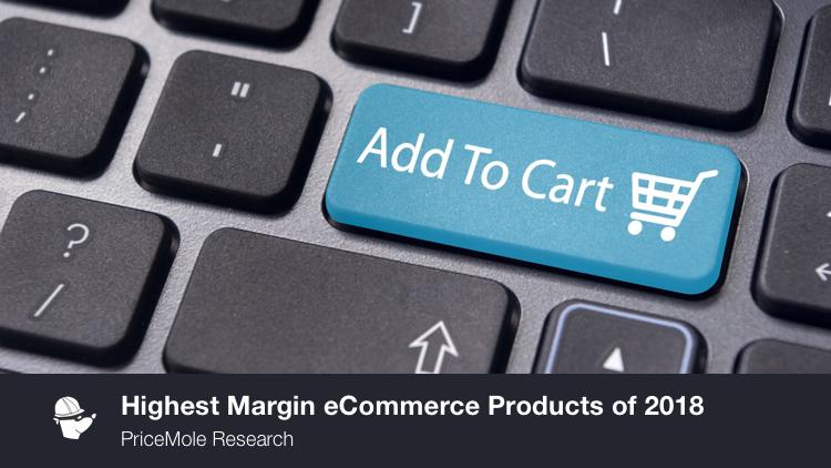 High margin products 2018