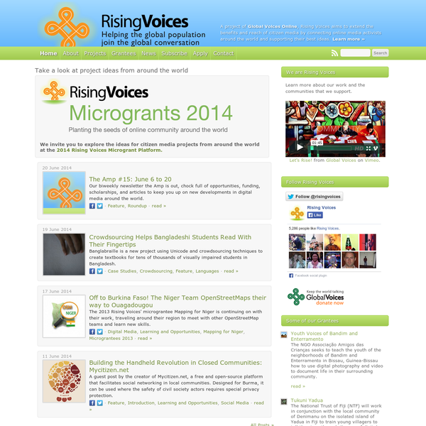 Rising Voices aims to extend the benefits and reach of citizen media by connecting online media activists around the world and supporting their best ideas.