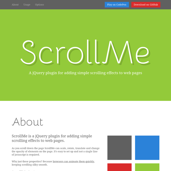 ScrollMe uses a simple declarative syntax: just include jQuery + ScrollMe, add some bits to your markup and ScrollMe will do the rest. Two classes are used to define the elements that ScrollMe works with: scrollme & animateme. The scrollme class defines a container for animated elements.
