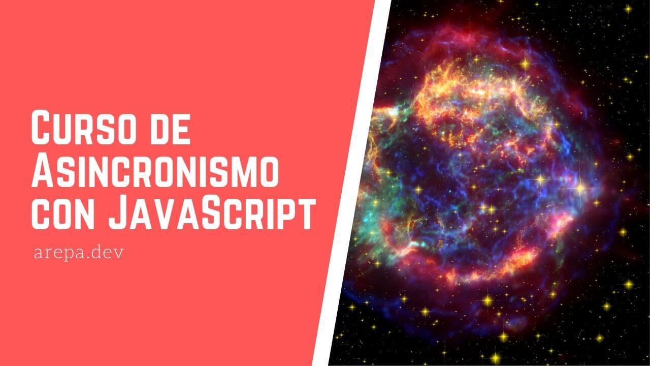 Curso de Asincronismo con JavaScript