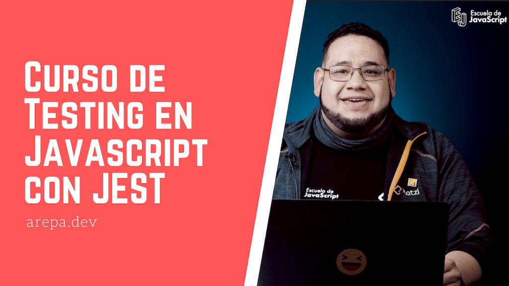 Curso de Testing en Javascript con JEST