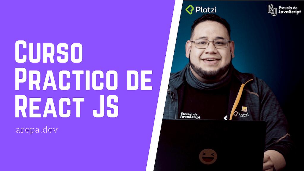 Curso Práctico de React JS