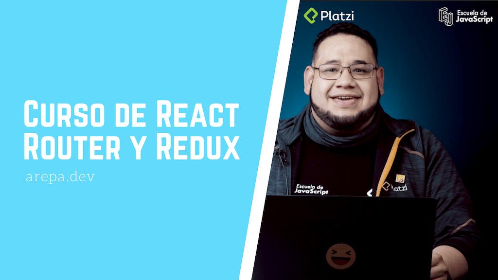 Curso de React Router y Redux