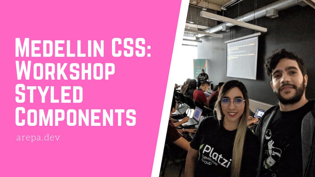 MedellinCSS: Workshop Styled Components