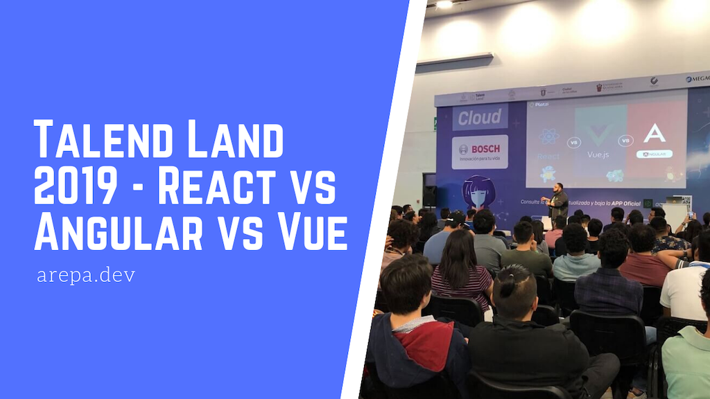 Talent Land 2019 - Vue vs Angular vs React