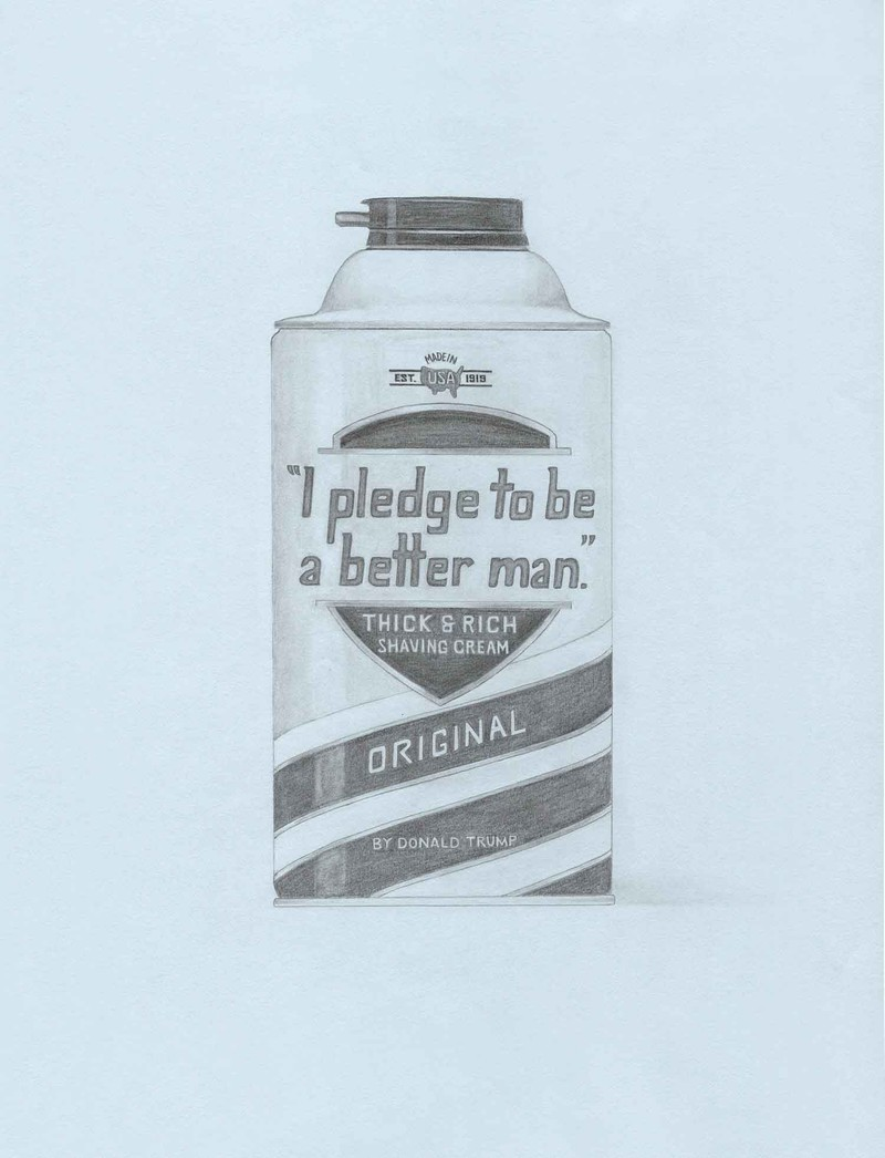 "Artwork – ""I Pledge To Be A Better Man"" Shaving Cream by Donald Trump, U.S. President (Barbasol), 2018"