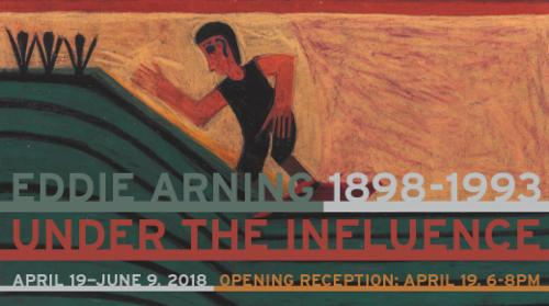 """Eddie Arning (1898-1993): Under the Influence""  