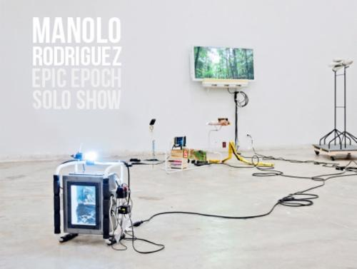 Manolo Rodriguez: Epic Epoch Solo Show  | Events Calendar
